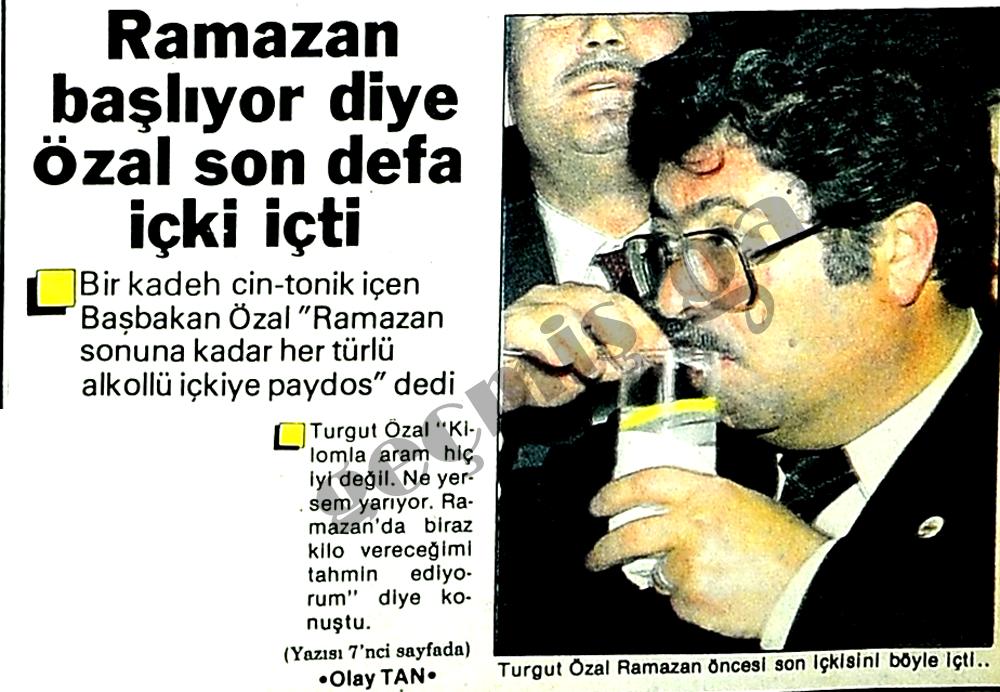 Ramazan başlıyor diye Özal son defa içki içti