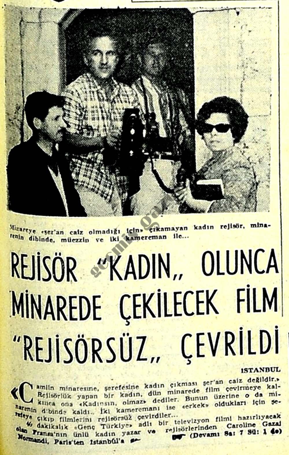 """Rejisör """"Kadın"""" olunca minarede çekilecek film """"Rejisörsüz"""" çevrildi"""