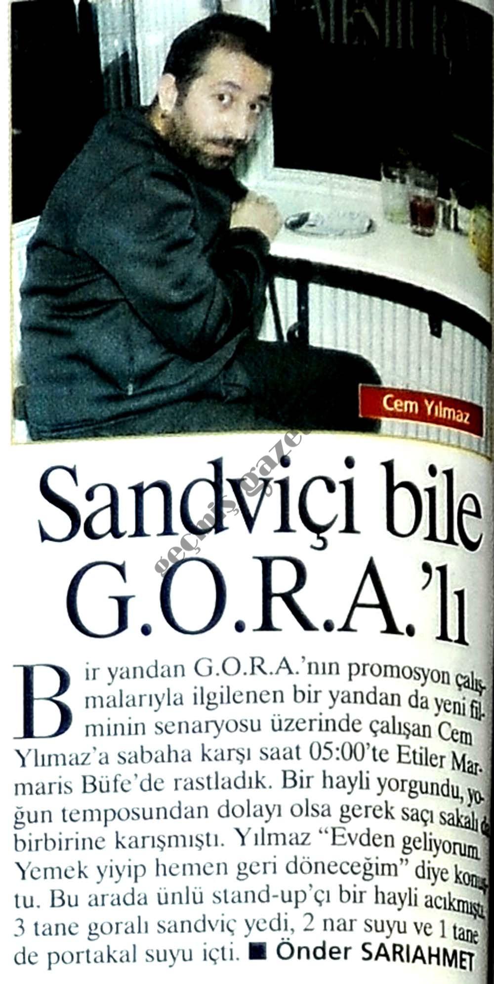 Sandviçi bile G.O.R.A.'lı