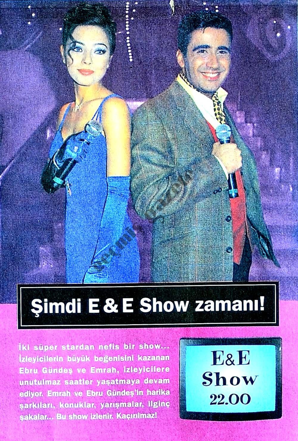 Şimdi E&E Show zamanı!