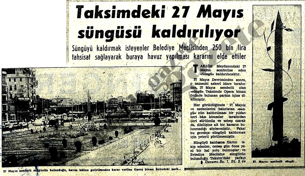 Taksimdeki 27 Mayıs süngüsü kaldırılıyor