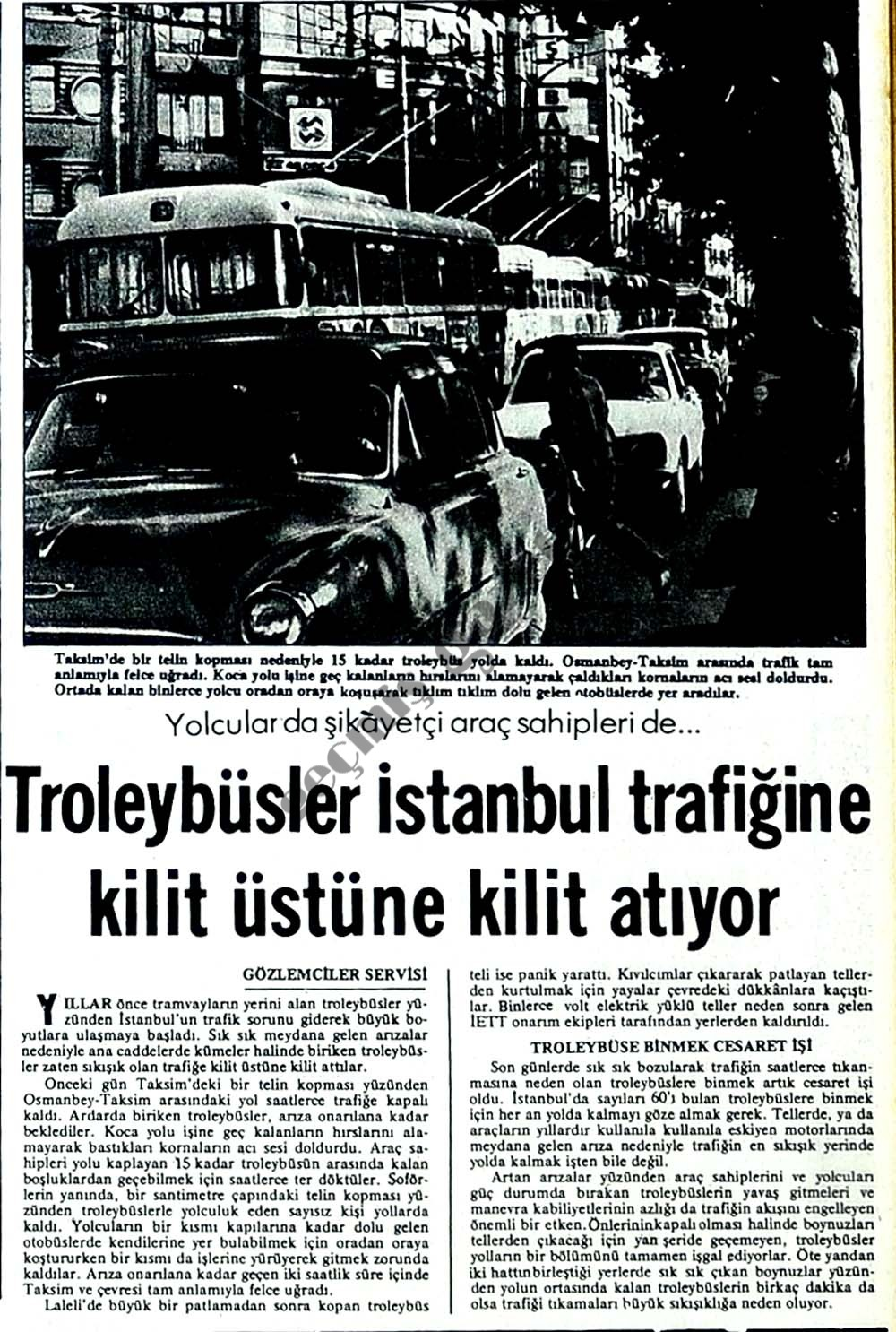 Troleybüsler İstanbul trafiğine kilit üstüne kilit atıyor